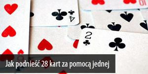 Jak podnieść 28 kart za pomocą jednej
