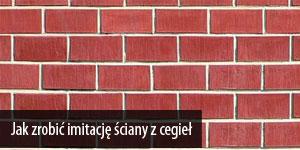 Jak zrobić imitację ściany z cegieł