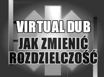 Jak zmniejszyć rozdzielczość filmu - VirtualDub