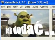 Jak połączyć napisy z filmem - VirtualDub