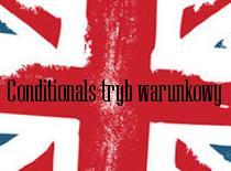 Egzamin gimnazjalny- angielski - Conditionals - tryby warunkowe