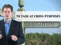 """Jak posługiwać się idiomem  """"to talk at cross purposes"""""""