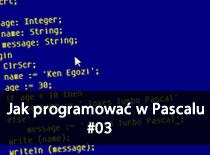 Jak programować w Pascalu #03 - Zmienne i stałe