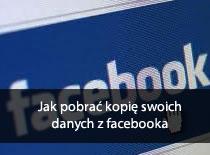 Jak pobrać kopię swoich danych z Facebook