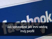 Jak sprawdzić jak inni widzą mój profil na Facebook