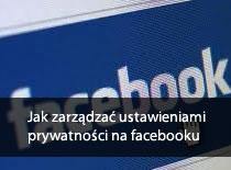 Jak zarządzać ustawieniami prywatności na Facebooku