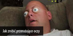Jak zrobić przerażające oczy z ... piłeczki pingpongowej