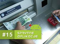 Jak łatwo znaleźć bankomat posiadając telefon z Androidem