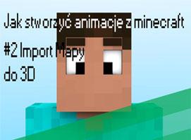 Jak stworzyć animację z Minecraft #2 - Import mapy do 3D