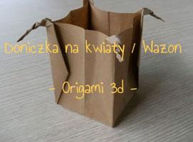 Jak wykonać wazon, doniczkę na kwiaty - origami 3d