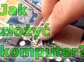 Jak złożyć komputer stacjonarny - szybki kurs serwisanta