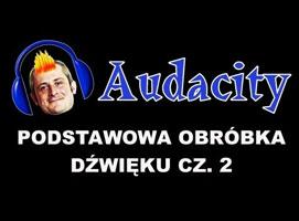 Jak edytować pliki dźwiękowe w Audacity - przycinanie