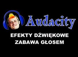 Jak korzystać z efektów w Audacity - zabawa głosem
