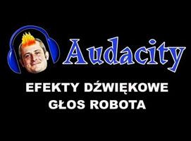 Jak stworzyć głos robota w Audacity