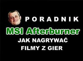Jak nagrywać filmy z gier - MSI Afterburner