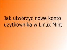 Jak utworzyć nowe konto użytkownika w Linux Mint
