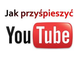 Jak przyśpieszyć YouTube