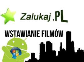 Jak wstawiać filmy na Zalukaj.pl przez urządzenię z Androidem
