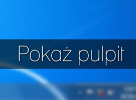 "Jak zrobić ""Pokaż pulpit"" w Windows XP i Vista"