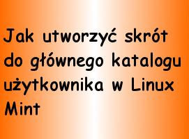 Jak zrobić skrót do folderu użytkownika w Linuxie