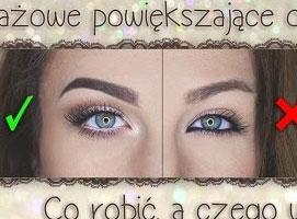Jak powiększyć oczy i czego unikać