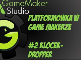 Jak stworzyć platformówkę w Game Maker #2 - Klocek-Dropper