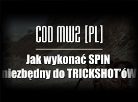 Jak wykonać SPIN aby móc wykonywać trickshoty w COD MW2