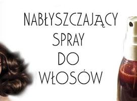 Jak zrobić nabłyszczający spray do włosów