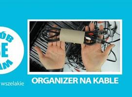 Jak poradzić sobie z kablami - organizer na kable