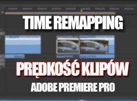 Jak manipulować czasem i zmieniać prędkość w Adobe Premiere