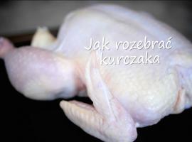 Jak rozebrać i porcjować kurczaka