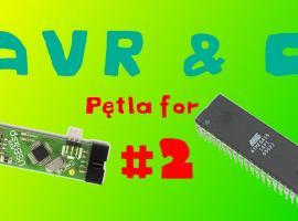Jak programować procesory AVR #2 - Pętla For