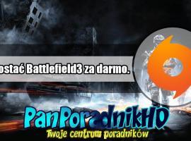 Jak otrzymać Battlefield 3 całkowicie za darmo