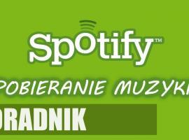 Jak pobierać ze Spotify