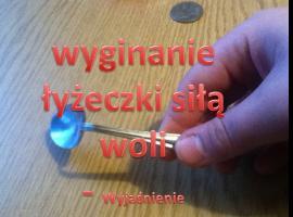 Jak wykonać sztuczkę z wygięciem łyżki siłą woli