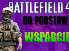 Jak grać wsparciem w Battlefield 4