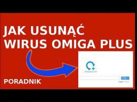 Jak usunąć wirus Omiga Plus