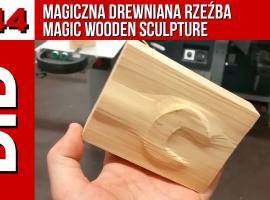 Jak zrobić magiczną drewnianą rzeźbę