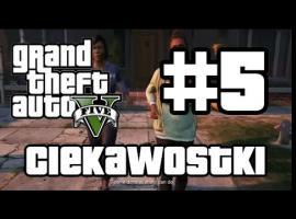 Jak grać w GTA 5 - Ciekawostki #5