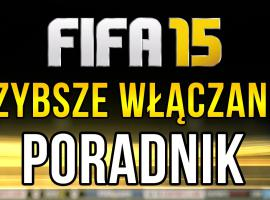 Jak przyśpieszyć włączanie gry FIFA 15