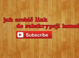 Jak zrobić link do subskrypcji kanału