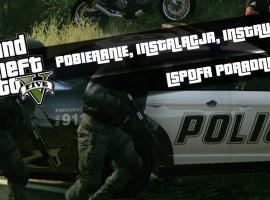 Jak zainstalować LSPDFR - mod policyjny do GTA 5