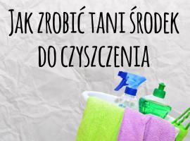 Jak zrobić tani środek do czyszczenia