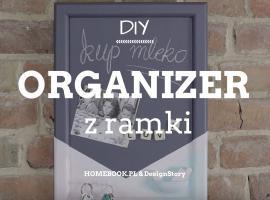 Jak zrobić dekoracyjny organizer z ramki