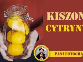 Jak zrobić kiszone cytryny ... i po co je robić