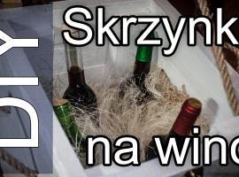 Jak zrobić skrzynkę na wino