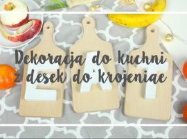 Jak zrobić coś ładnego do kuchni z desek do krojenia