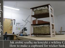 Jak zrobić szafkę na koszyki z wikliny Cz. 2 - Meble Twojego Pomysłu