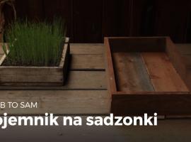 Jak zbudować pojemnik na sadzonki
