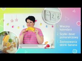 Jak zrobić coś w domu - kalendarz, deser i skórka banana